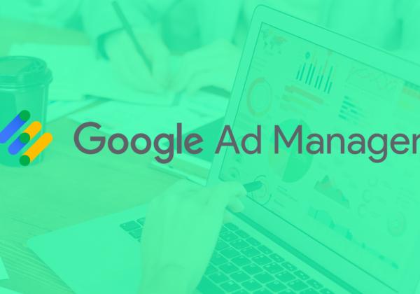 Ad Manager: por que conectar seu site à mais completa plataforma de anúncios do Google