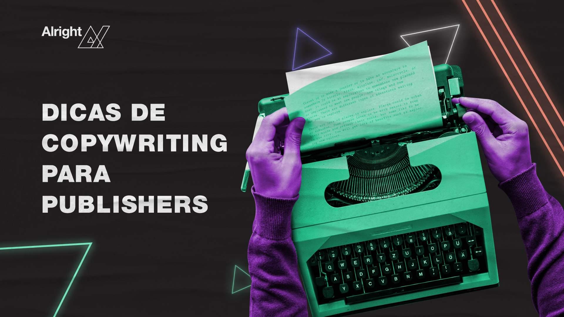 Dicas de copywriting para publishers