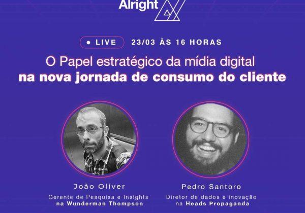 Live Alright | O papel estratégico da mídia digital na nova jornada de consumo do cliente