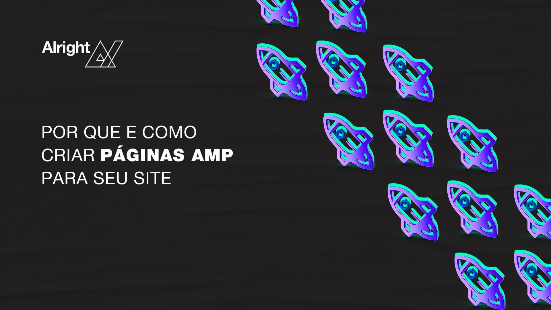 Por que e como criar páginas AMP para o seu site